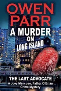 A Murder on Long Island: A Joey Mancuso, Father O'Brian Crime Mystery