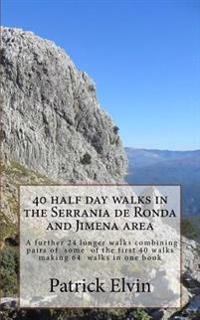 40 Half Day Walks in the Serrania de Ronda and Jimena Area