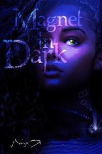 """Magnet in Dark: Parte Uno- """"El Onix."""""""