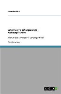 Alternative Schulprojekte - Ganztagsschule