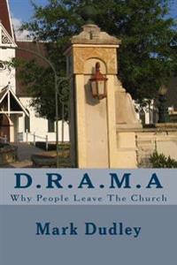 D.R.A.M.a: Why People Leave the Church