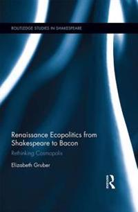 Renaissance Ecopolitics from Shakespeare to Bacon
