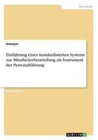 Einfuhrung Eines Standardisierten Systems Zur Mitarbeiterbeurteilung ALS Instrument Der Personalfuhrung