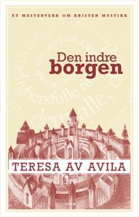 Den indre borgen - Teresa av Avlia | Ridgeroadrun.org