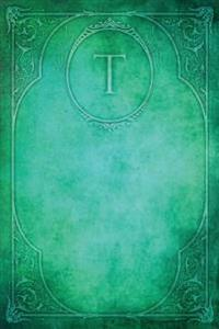 Monogram T Notebook: Blank Diary Journal Log