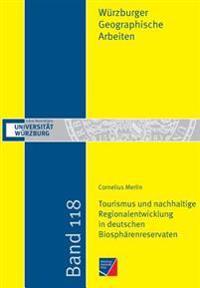Tourismus Und Nachhaltige Regionalentwicklung in Deutschen Biospharenreservaten