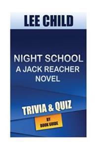 Night School: A Jack Reacher Novel by Lee Child - Trivia/Quiz