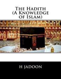 The Hadith (a Knowledge of Islam)