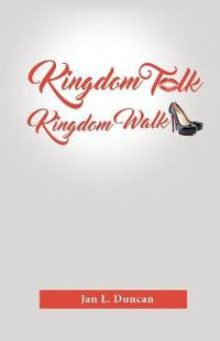 Kingdom Talk! Kingdom Walk!