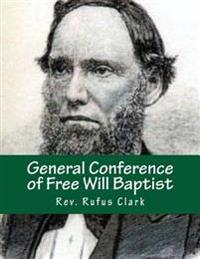 General Conference of Free Will Baptist: Tenth Meeting - Conneaut, Ohio 1839