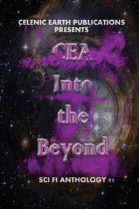 Cea Into the Beyond (Volume 1)