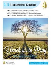 Teach Us to Pray Sps Guide 1: Transcendent Kingdom