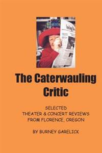 The Caterwauling Critic: Theater and Concert Reviews from Florence, Oregon