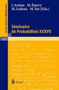 Seminaire de Probabilites XXXVII
