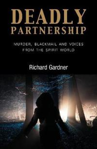 Deadly Partnership: Murder, Blackmail and Voices from the Spirit World