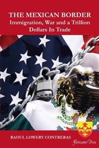 The Mexican Border: Immigration, War and a Trillion Dollars in Trade