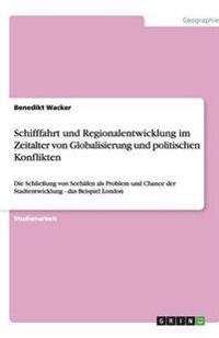 Schifffahrt Und Regionalentwicklung Im Zeitalter Von Globalisierung Und Politischen Konflikten