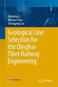 Geological Line Selection for the Qinghai-Tibet Railway Engineering