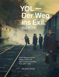 Yol - Der Weg Ins Exil. Das Buch.