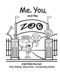 Me, You, & the Zoo: A Will Ruha Poetoon about Bullying, Being Human, & Becoming Humane