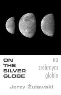 On the Silver Globe