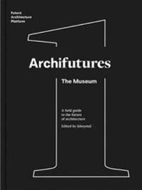 Archifutures: The Museum