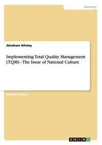 Implementing Total Quality Management (TQM) - The Issue of National Culture