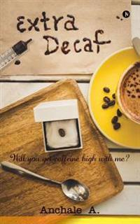 Extra Decaf: Will You Get Caffeine High with Me?