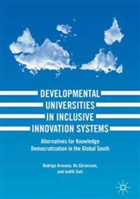 Developmental Universities in Inclusive Innovation Systems