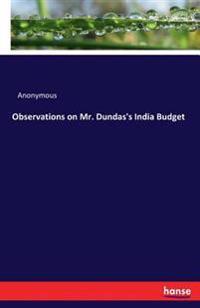 Observations on Mr. Dundas's India Budget