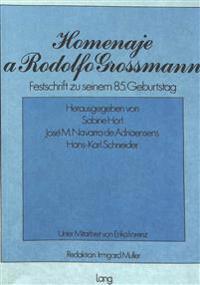 Homenaje a Rodolfo Grossmann: Festschrift Zu Seinem 85. Geburtstag
