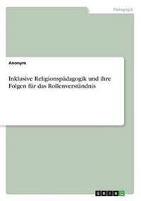 Inklusive Religionspadagogik Und Ihre Folgen Fur Das Rollenverstandnis