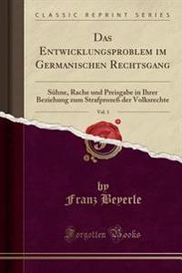 Das Entwicklungsproblem im Germanischen Rechtsgang, Vol. 1