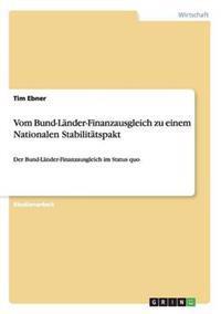 Vom Bund-Lander-Finanzausgleich Zu Einem Nationalen Stabilitatspakt