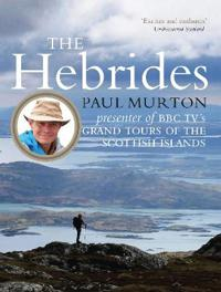Hebrides - by the presenter of bbc tvs grand tours of the scottish islands