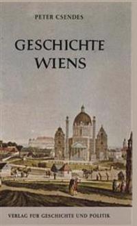 Csendes, P: Geschichte Wiens