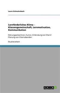 Lernforderliches Klima - Klassengemeinschaft, Lernmotivation, Kommunikation
