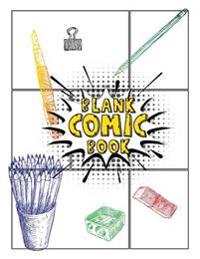 Blank Comic Book: 100 Blank Comic Strips Pages / 6 Comic Panel Per Page / 8.5 X 11 / White Paper / Sketchbook for Comic Artists