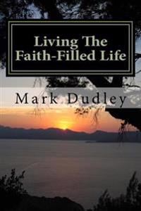 Living the Faith-Filled Life