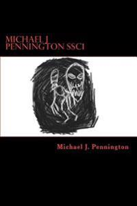 Michael J Pennington Ssc1: Short Story Collection #1: Eat the Food.