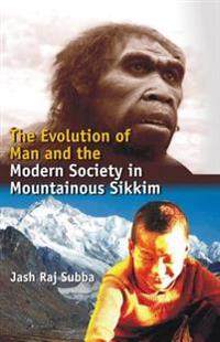 Evolution of Man and the Modern Society In Mountainous Sikkim