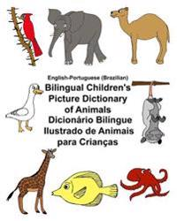 English-Portuguese (Brazilian) Bilingual Children's Picture Dictionary of Animals Dicionario Bilingue Ilustrado de Animais Para Criancas