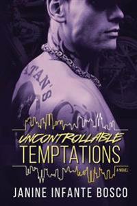 Uncontrollable Temptations