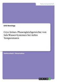 Cryo Brines. Phasengleichgewichte Von Salz-Wasser-Systemen Bei Tiefen Temperaturen