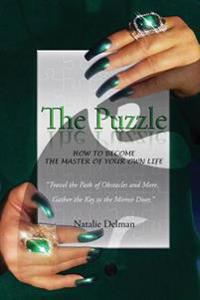 The Puzzle: How to Become the Master of Your Own Life