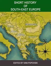 Short History of South East Europe