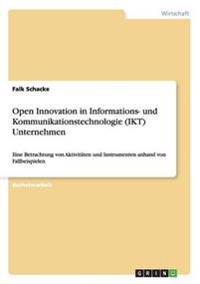 Open Innovation in Informations- Und Kommunikationstechnologie (Ikt) Unternehmen
