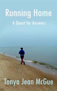 Running Home: A Quest for Answers