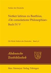 Notker Latinus Zu Boethius, »de Consolatione Philosophiae«: Buch IV/V: Kommentar