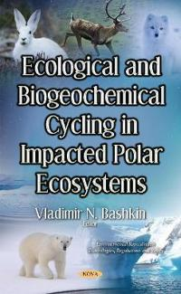 Ecological and Biogeochemical Cycling in Impacted Polar Ecosystems